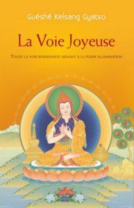 Guéshé Kelsang Gyatso - la voie joyeuse